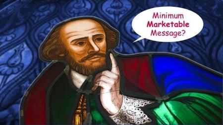 Shakespeare puhekuplan kera, jossa lukee Minimum Marketable Message?